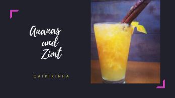 Ananas und Zimt Caipirinha von Frau Cachaça - Leticia Nöbauer