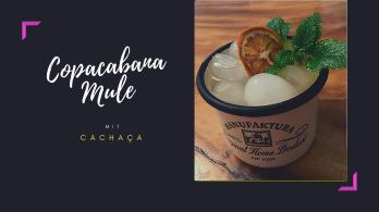 Copacabana Mule Cocktail bei Frau Cachaça - Leticia Nöbauer