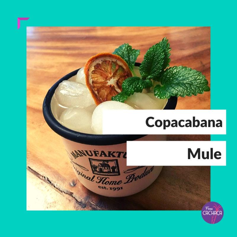 Copacabana Mule Cocktail Rezept bei Frau Cachaça