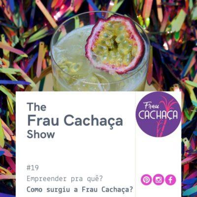 Quem é Frau Cachaça?