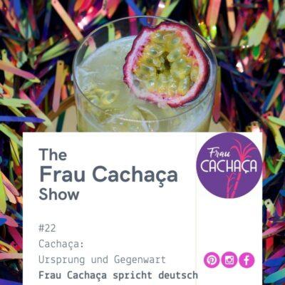 Ursprung und Gegenwart von Cachaça